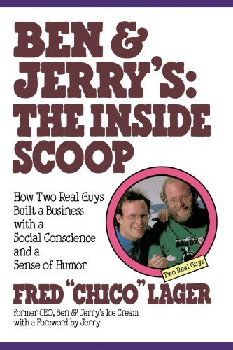 by-fred-c-lager-ben-jerrys-the-inside-scoop-how-two-real-guys-built-a-business-with-a-social-conscie
