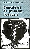 echange, troc Dominique Franche - Généalogie du génocide rwandais