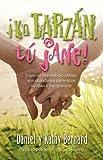 img - for Yo Tarzan, Tu Jane! (Me Tarzan, You Jane!) by Daniel Bernard (2008-06-30) book / textbook / text book