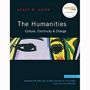 VangoNotes for The Humanities: Culture, Continuity and Change: Book 6 | [Henry M. Sayre]