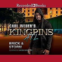 Carl Weber's Kingpins: ATL Audiobook by  Brick,  Storm Narrated by Randall Bain, B. Lipton Bennett, Daxton Edwards, Dylan Ford, Ebony Mendez