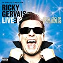 Ricky Gervais: Fame  by Ricky Gervais Narrated by Ricky Gervais