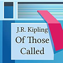 Of Those Called (       UNABRIDGED) by  Rudyard Kipling Collection (Library of Congress) Kipling Narrated by Anastasia Bertollo