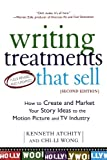 Writing Treatments That Sell: How to Create and Market Your Story Ideas to the Motion Picture and TV Industry, Second Edition (0805072780) by Kenneth Atchity