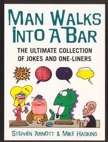 man-walks-into-a-bar-the-ultimate-collection-of-jokes-and-one-liners