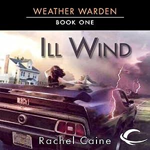 Ill Wind: Weather Warden, Book 1 | [Rachel Caine]