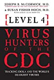 img - for Level 4: Virus Hunters of the CDC: Tracking Ebola and the World s Deadliest Viruses book / textbook / text book