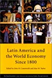 img - for Latin America and the World Economy since 1800 (Series on Latin American Studies) book / textbook / text book