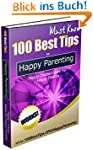 100 Best Tips on Happy Parenting: Hap...
