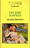 The Baby Surprise (Enchanted) (0263820688) by Janelle Denison