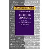 Gedeutete Geschichte: Die Funktion der Reden und Gebete im Buch Judit (Herders biblische Studien)