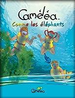 Livre pour enfants: Cam�l�a comme les �l�phants