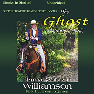 The Ghost of Ginny McBride: Sabers from the Brazos Series, Book 3 | [Ermal Walden Williamson]