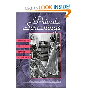 Private Screenings: Television and the Female Consumer (A Camera Obscura Book) Lynn Spigel and Denise Mann