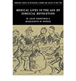img - for Medical Lives in the Age of Surgical Revolution (Cambridge Studies in Population, Economy and Society in Past) (Paperback) - Common book / textbook / text book