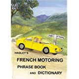 Hadley's French Motoring Phrase Book and Dictionaryby A.S. Lindsey