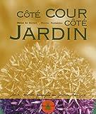 echange, troc Nadia de Kermel, Pierre Fernandes - Côté cour côté jardin : Une année passagère au Jardin François