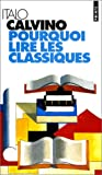 Pourquoi lire les classiques ? par Calvino