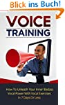 Voice Training: How To Unleash Your I...