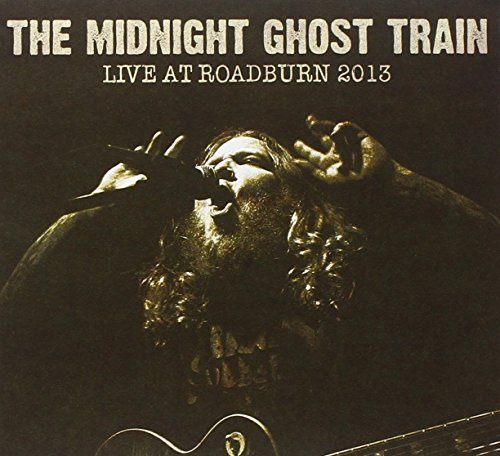 Live At Roadburn 2013 by The Midnight Ghost Train