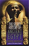The Secret History of Ancient Egypt (0425181014) by Brennan, Herbie