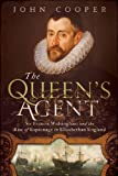 John Cooper The Queen's Agent: Sir Francis Walsingham and the Rise of Espionage in Elizabethan England