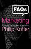 FAQs on Marketing: Answered by the guru of marketing: Answered by the Guru on Marketing