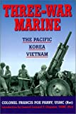 img - for Three-War Marine: The Pacific - Korea - Vietnam book / textbook / text book