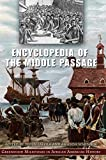 Encyclopedia of the Middle Passage: Greenwood Milestones in African American History (0313334803) by Falola, Toyin