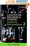 Catalysts for Fine Chemical Synthesis...