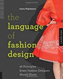 The Language of Fashion Design: 26 Principles Every Fashion Designer Should Know