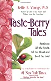 img - for Taste Berry Tales: Stories to Lift the Spirit, Enlarge the Heart and Feed the Soul book / textbook / text book