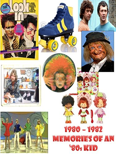 Memories of an '80s Kid (1980 - 1982) Kindle book