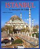 echange, troc Stéphane Yerasimos - Istanbul : La mosquée de Soliman