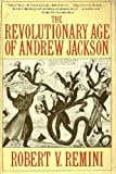 The Revolutionary Age of Andrew Jackson (0061320749) by Remini, Robert V.