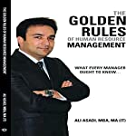 The Golden Rules of Human Resource Management: What Every Manager Ought to Know | Ali Asadi