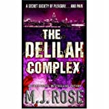 The Delilah Complex (A Dr. Morgan Snow Mystery) (0778322157) by Rose, M. J.