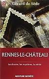 echange, troc Gérard de Sède - Rennes-le-Château : Le dossier, les impostures, les phantasmes, les hypothèses