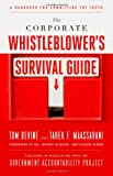 The Corporate Whistleblower's Survival Guide: A Handbook for Committing the Truth