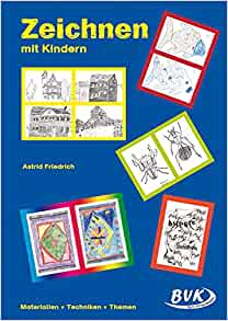 Zeichnen mit Kindern: Astrid Friedrich: 9783936577228: Amazon.com