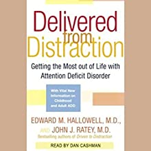 Delivered From Distraction: Get the Most Out of Life with Attention Deficit Disorder Audiobook by Edward M. Hallowell, John J. Ratey Narrated by Dan Cashman