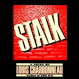 Stalk | [Louis Charbonneau]