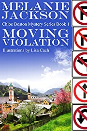 Moving Violation (Chloe Boston Cozy Mysteries Book 1)