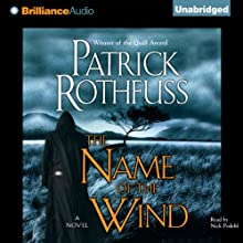 The Name of the Wind: Kingkiller Chronicles, Day 1 (       UNABRIDGED) by Patrick Rothfuss Narrated by Nick Podehl