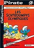 echange, troc  - BD Pirate : Les Schtroumpfs, tome 11 : Les Schtroumpfs olympiques