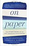 On Paper: The Everything of Its Two-Thousand-Year History (Vintage)