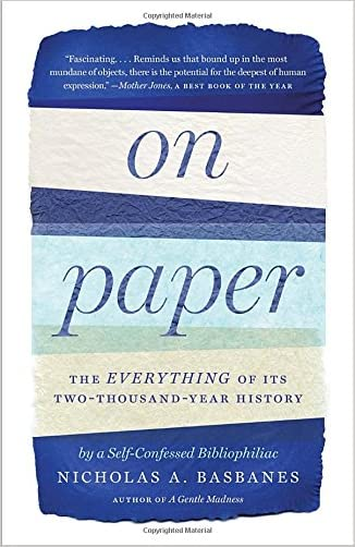 On Paper: The Everything of Its Two-Thousand-Year History