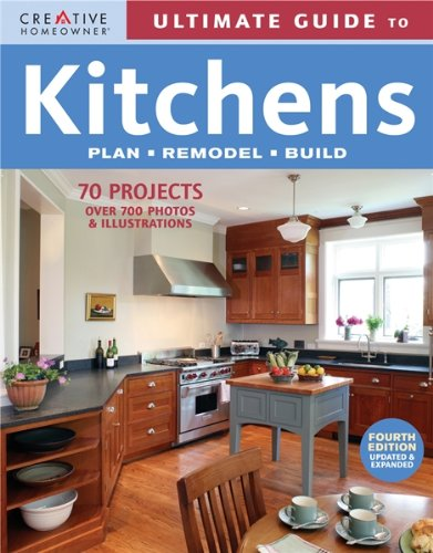 Ultimate Guide to Kitchens: Plan, Remodel, Build