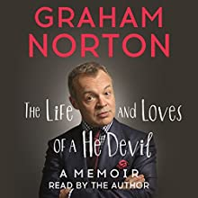 The Life and Loves of a He Devil (       UNABRIDGED) by Graham Norton Narrated by Graham Norton