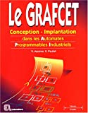 Le GRAFCET : Conception-Implantation dans les Automates Programmables Industriels